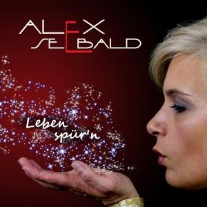 Leben spürn - Alex Seebald