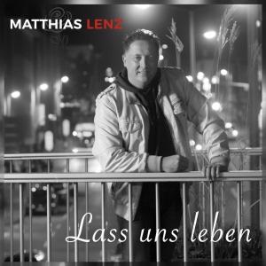 Lass uns leben - Matthias Lenz