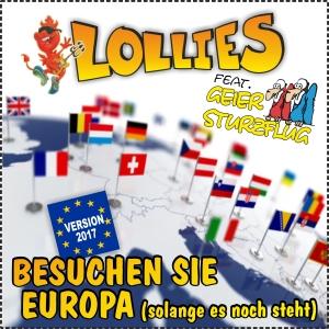 Besuchen Sie Europa (solange es noch steht) - Lollies feat. Geier Sturzflug