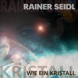 Wie ein Kristall - Rainer Seidl
