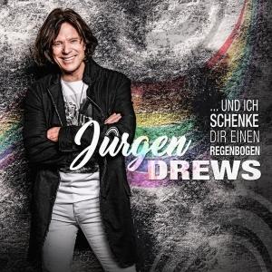 Und ich schenke Dir einen Regenbogen (Mixe) - Jürgen Drews