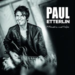 Mittendrin und tiefer - Paul Etterlin