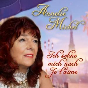 Ich sehne mich nach Je t´aime - Annelie Michel