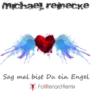 Sag mal bist du ein Engel (Fox Renard Remix) - Michael Reinecke