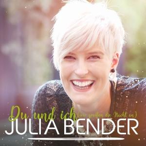 Du und ich (wir greifen die Nacht an) - Julia Bender