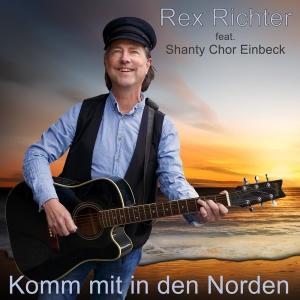 Komm mit in den Norden - Rex Richter feat. Shanty Chor Einbeck