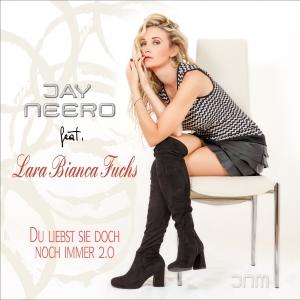 Du liebst sie doch noch immer 2.0 (JN vs. MB Mix) - Jay Neero feat. Lara Bianca Fuchs