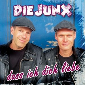 dass ich dich liebe - Die Junx