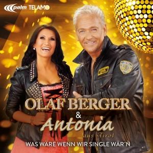 Was wäre wenn wir Single wärn - Olaf Berger & Antonia aus Tirol