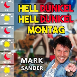 Hell Dunkel Hell Dunkel Montag - Mark Sander