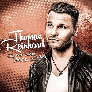Gib mir mein Herz zurück  - Thomas Reinhard