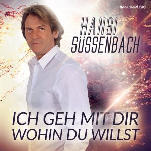 Ich geh mit Dir wohin Du willst - Hansi Süssenbach