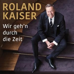 Wir gehn durch die Zeit - Roland Kaiser