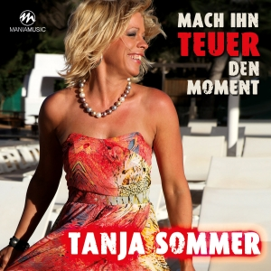 Mach ihn teuer den Moment - Tanja Sommer