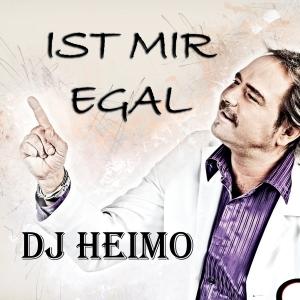 Ist mir egal - DJ Heimo