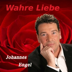 Wahre Liebe - Johannes Engel