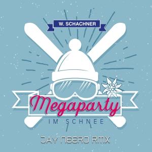 Megaparty im Schnee (Jay Neero Rmx) - W. Schachner