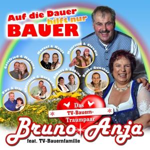 Auf die Dauer hilft nur Bauer - Bauer Bruno & Anja feat. TV-Bauernfamilie