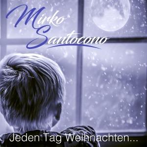 Jeden Tag Weihnachten - Mirko Santocono