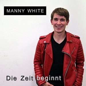 Die Zeit beginnt - Manny White