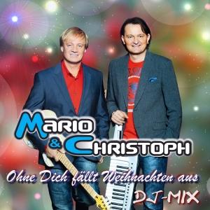 Ohne Dich fällt Weihnachten aus - Mario & Christoph