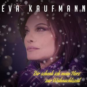 Dir schenk ich mein Herz zur Weihnachtszeit - Eva Kaufmann