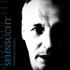 Sehnsucht - Andreas Lebbing