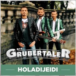 Holadijeidi - Die Grubertaler