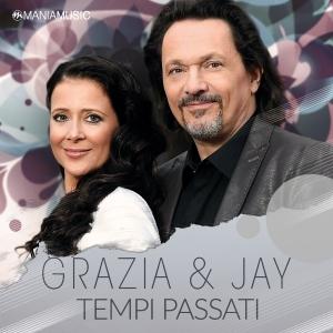 Tempi Passati - Grazia und Jay