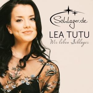 Wir leben Schlager - Lea Tutu