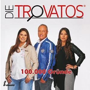 100.000 Gründe - Die Trovatos