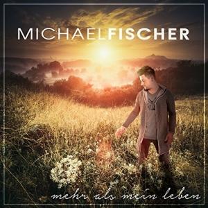Mehr als mein Leben - Michael Fischer