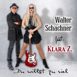 Du willst zu viel - Walter Schachner feat. Klara Z.