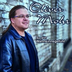 So ein Wahnsinnsgefühl - Oliver Mohr