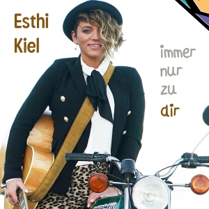 Immer nur zu Dir - Esthi Kiel