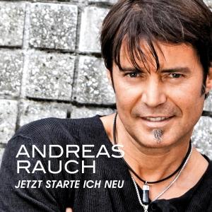 Jetzt starte ich neu - Andreas Rauch
