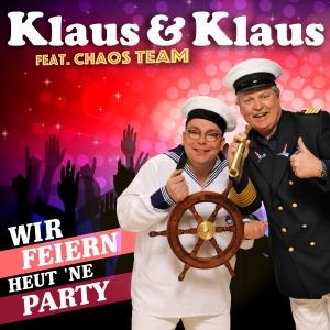 Wir feiern heut ne Party - Klaus & Klaus feat. ChaosTeam