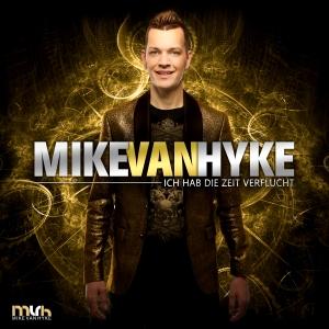 Ich hab die Zeit verflucht - Mike van Hyke