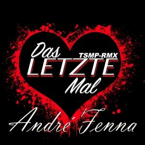 Das letzte Mal - Andre Fenna