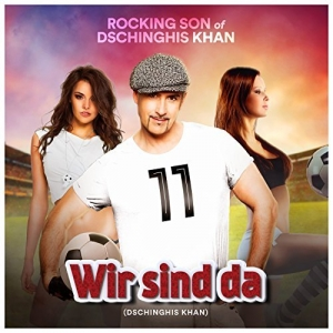 Wir sind da (Dschinghis Khan)  - Rocking Son of Dschinghis Khan