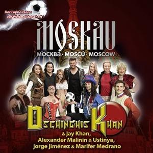Moskau Moskau (Der Fussballsong zur Weltmeisterschaft) - Dschinghis Khan