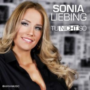 Tu nicht so - Sonia Liebing