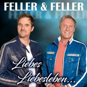 Liebes Liebesleben - Feller & Feller