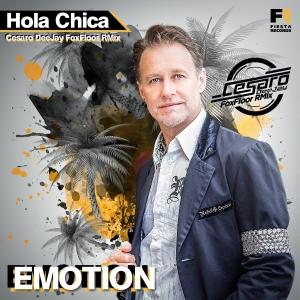 Hola Chica (Cesaro DeeJay FoxFloor RMix) - Emotion