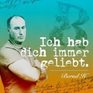 Ich hab dich immer geliebt - Bernd H.