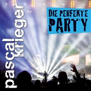 Die perfekte Party - Pascal Krieger
