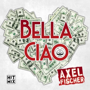 Bella Ciao - Axel Fischer