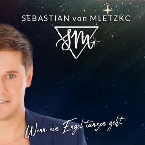 Wenn ein Engel tanzen geht - Sebastian von Mletzko