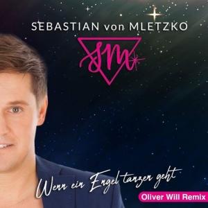 Wenn ein Engel tanzen geht (Remix) - Sebastian von Mletzko