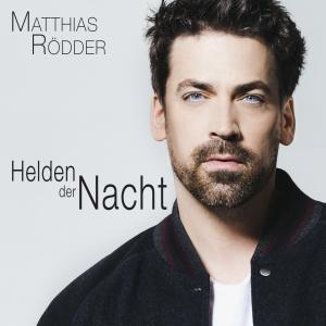 Helden der Nacht - Matthias Rödder
